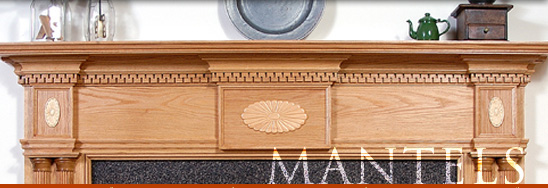 Mantels (mantles) are a beautiful way to surround your fireplace.  Fireplace mantels are available in many styles and sizes to fit any decor.  All mantels (mantles) and shelves can be custom made to fit your specifications.
